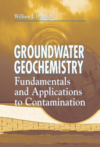 Groundwater Geochemistry: Fundamentals and Applications to Contamination