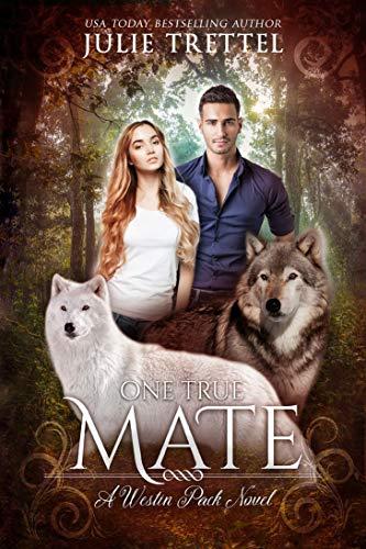 One True Mate (Westin Pack Book 1) by [Julie Trettel] soul mate fated lovers romance trope