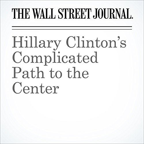 Hillary Clinton's Complicated Path to the Center cover art