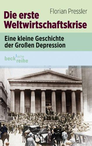 Die erste Weltwirtschaftskrise: Eine kleine Geschichte der großen Depression (Beck\'sche Reihe 6090)