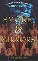 Smoke & Mirrors (The Gripped)