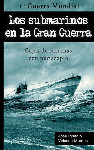 LOS SUBMARINOS EN LA GRAN GUERRA.: CAJAS DE SARDINAS CON PERISCOPIO.