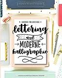 Lettering und moderne Kalligraphie: Handbuch für Einsteiger: Lerne das Hand Lettering & Brush Lettering