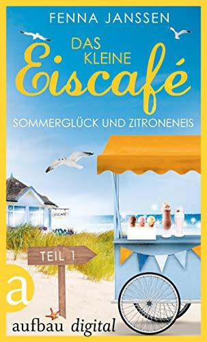 Das kleine Eiscafé - Teil 1: Sommerglück und Zitroneneis
