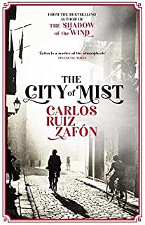 The City of Mist: The last book by the bestselling author of The Shadow of the Wind