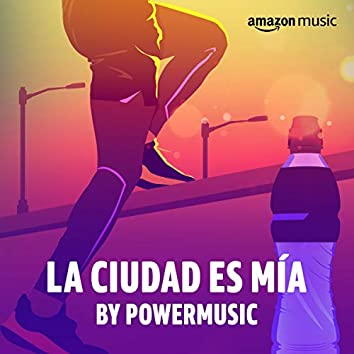 La ciudad es mía by PowerMusic