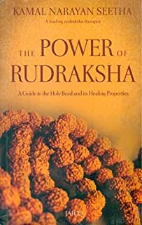 The Power of Rudraksha/A Guide to the Holy Bead and Healing Properties by Kamal Narayan Seetha (2008-06-02)