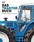 Das Traktorbuch: Geschichte - Hersteller - Modelle - Stuart Gibbard