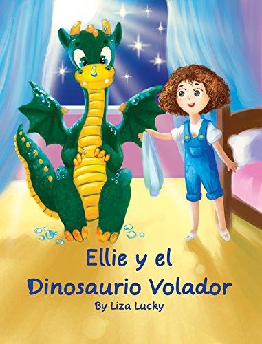 Ellie y el Dinosaurio Volador: Cuento Para Niños 4-8 Años ...