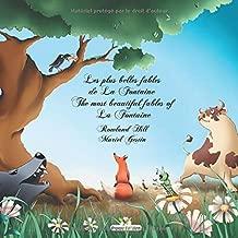 Les plus belles fables de La Fontaine - The most beautiful fables of La Fontaine. (Les fables de La Fontaine bilingue) (French Edition)