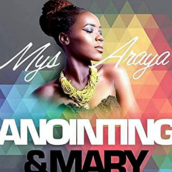 Anointing & Mary Mashup