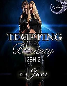 Tempting Bounty (Inter-Galactic Bounty Hunter Series Book 2) by [KD Jones]