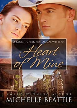 Heart of Mine (Bandit Creek Book 16) by [Michelle Beattie, Carla Roma]