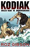 Kodiak: Grizzly Bear vs. Andrewsarchus