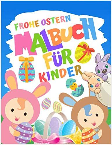 Frohe Ostern Malbuch für kinder: erstaunliches Malbuch für Jungen, Mädchen, Kleinkinder, Kinder im Vorschulalter, Kinder (Alter 3-6, 6-8, 8-12)