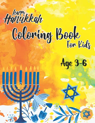 Happy Hanukkah Coloring Book For Kids Age 3-6: A Big and Awesome Jewish Holiday Gift for Kids & Children of All Ages Single Sided Chanukah Coloring ... Coloring Books) (Chanukah Coloring Books)
