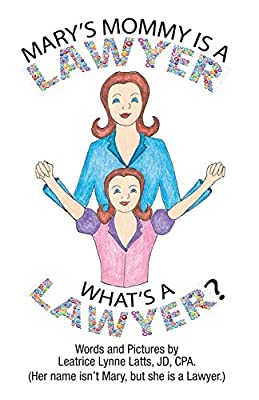 Mary's Mommy is a Lawyer.: What's a Lawyer?