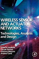 Wireless Sensor and Actuator Networks: Technologies, Analysis and Design