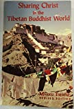 Sharing Christ in the Tibetan Buddhist World/With Supplement