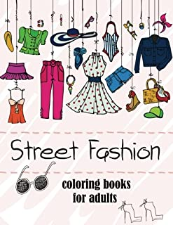 Fashion Coloring Books for Adults Vol.2: 2017 Fun Fashion and Fresh Styles! (Fashion Coloring Books for Adutls) (Volume 2)