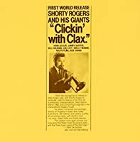 Clickin With Clax by Shorty Rogers (2013-09-25)