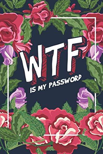 WTF is my Pasword: Passwort-Buch mit Register | Organisiere in deinem kleinen Notizbuch all deine Passwörter, Benutzernamen, Zugangsdaten und PINS | Blumen Muster