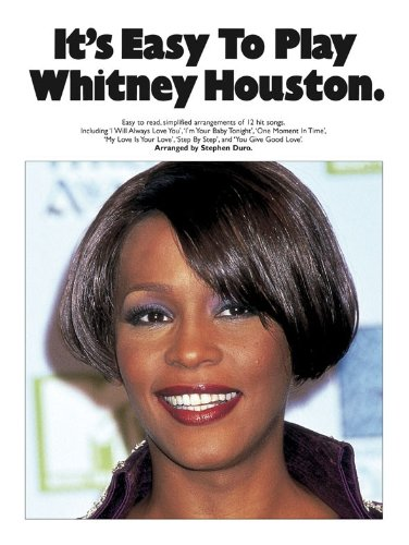 It\'s Easy To Play Whitney Houston. Partitions pour Piano, Chant et Guitare(Symboles d\'Accords)
