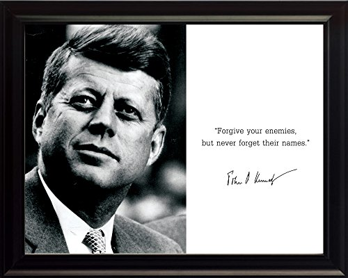John F Kennedy JFK Photo Picture Poster Framed Quote Forgive Your Enemies but Never Forget Their Names. US President Portrait Famous Inspirational Motivational Quotes (8x10 Framed)