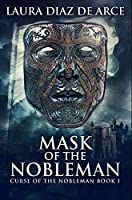 Mask of the Nobleman: Premium Hardcover Edition