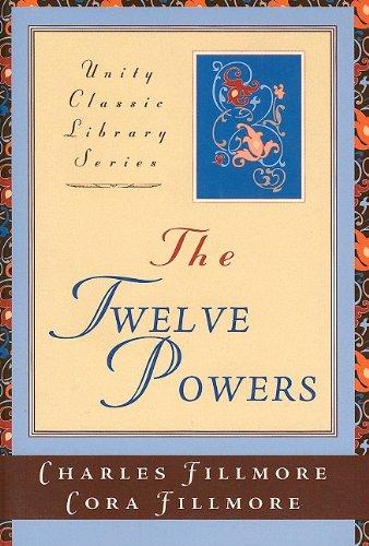 The Twelve Powers (Unity Classic Library)