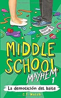 La demolición del baile (Middle School Mayhem en Español)