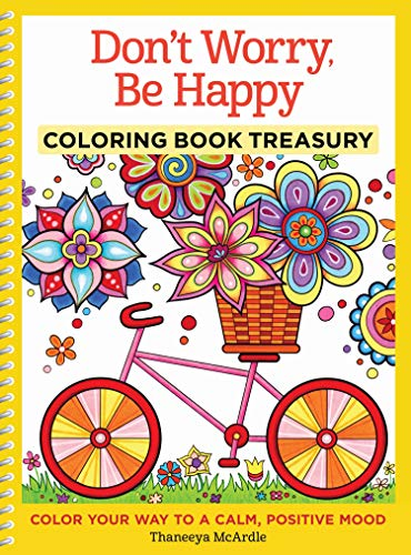 Don't Worry, Be Happy Coloring Book Treasury: Color Your Way To A Calm, Positive Mood (Design Originals) 96 Cheerful One-Side-Only Designs on Extra-Thick Perforated Paper in a Spiral Lay-Flat Binding