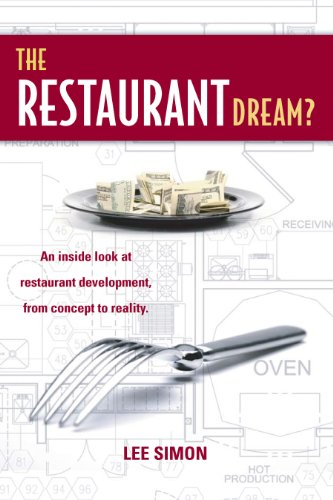 The Restaurant Dream?: An Inside Look at Restaurant Development, from Concept to Reality. (English Edition)
