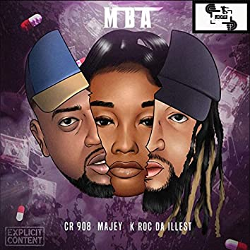 MBA (feat. CR 908 & Kroc Da Illest)