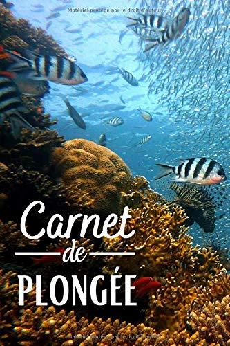 Carnet de plongée: Carnet de plongée à remplir - Pour 100 plongées - Français et anglais - Pages numérotées et table des matières - Format 15,2 x 22,8 cm