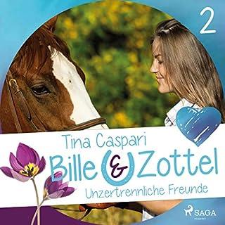 Unzertrennliche Freunde     Bille und Zottel 2              Autor:                                                                                                                                 Tina Caspari                               Sprecher:                                                                                                                                 Lisa Gold                      Spieldauer: 2 Std. und 48 Min.     7 Bewertungen     Gesamt 4,7