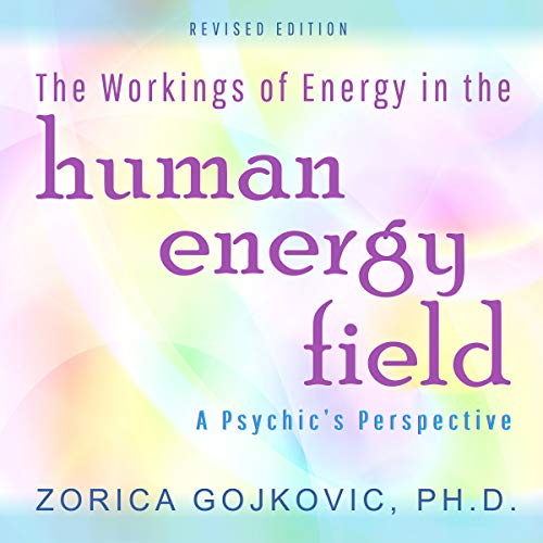 The Workings of Energy in the Human Energy Field audiobook cover art