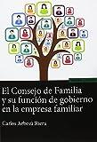 El consejo de Familia y su función de gobierno en la empresa familiar (Astrolabio Economía y Empresa)