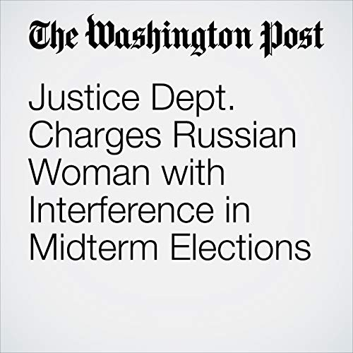 Justice Dept. Charges Russian Woman with Interference in Midterm Elections copertina