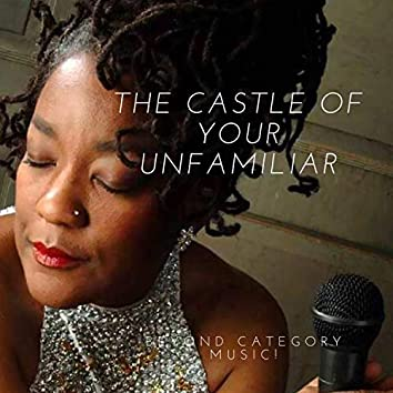 The Castle of Your Unfamiliar
