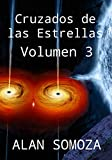 Cruzados de las Estrellas: Volumen 3 (Cruzados de las Estrellas - Volúmenes)