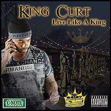 Live Like A King