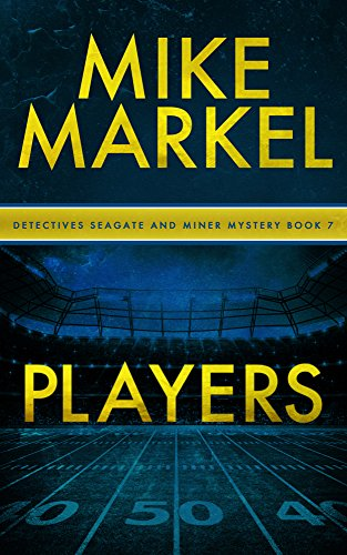 Book: Players - A Detectives Seagate and Miner Mystery (Book 7) by Mike Markel