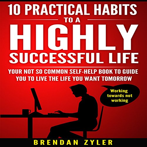 10 Practical Habits to a Highly Successful Life audiobook cover art