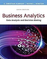 Business Analytics: Data Analysis and Decision Making