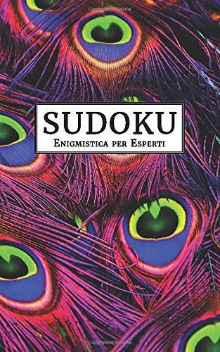 Sudoku - Enigmistica per Esperti: 192 Puzzle   Sudoku Diabolico   Gioco classico 9 x 9   Passatempo per adulti   Con soluzioni   Molto difficile
