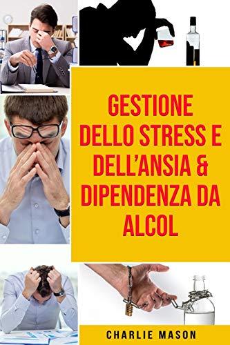 Gestione dello Stress e dell'Ansia & Dipendenza da Alcol