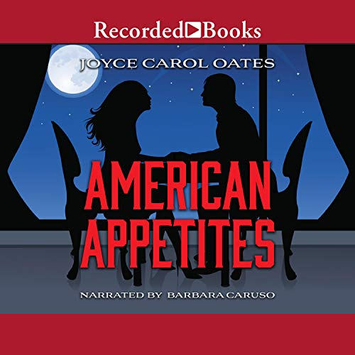American Appetites Audiobook By Joyce Carol Oates cover art