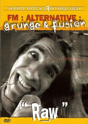 """FM : ALTERNATIVE : GRUNGE & FUSION """"RAW"""""""