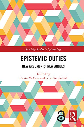 Epistemic Duties: New Arguments, New Angles (Routledge Studies in Epistemology) (English Edition)